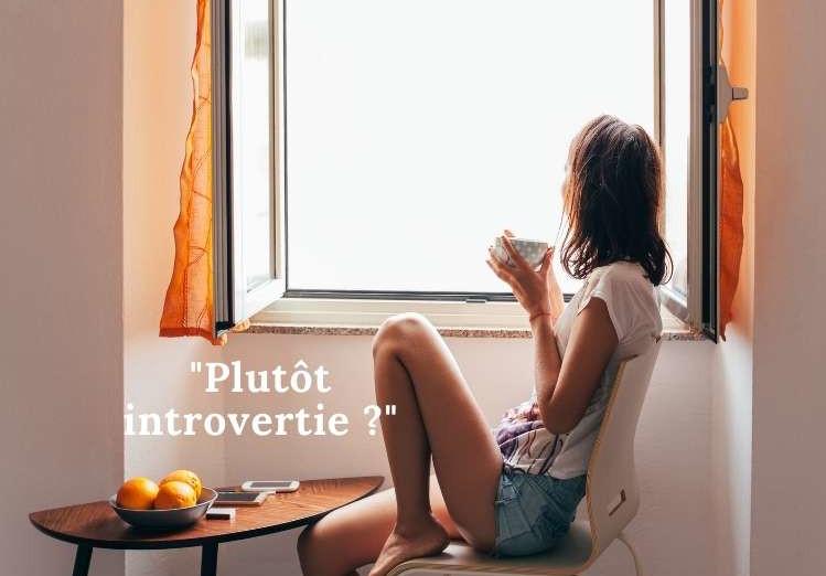 Plutôt introverti ou extravertie