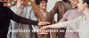 Améliorer ses relations au travail